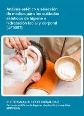 Libro UF0087 - Análisis y selección de medios para los cuidados estéticos de higiene e hidratación facial y corporal, autor Editorial Elearning