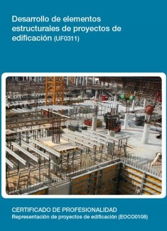 UF0311 - Desarrollo de elementos estructurales de proyectos de edificación