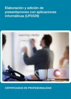 UF0329 - Elaboración y edición de presentaciones con aplicaciones informáticas