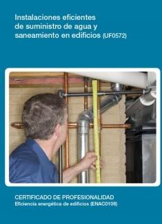 UF0572 - Instalaciones eficientes de suministro de agua y saneamiento en edificios