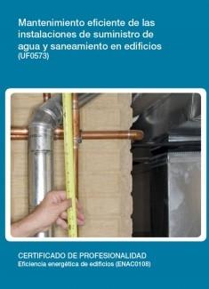 UF0573 - Mantenimiento eficiente de las instalaciones de suministro de agua y saneamiento en edificios