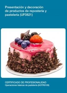 UF0821 - Presentación y decoración de productos de repostería y pastelería