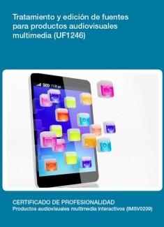 UF1246 - Tratamiento y edición de fuentes para productos audiovisuales multimedia