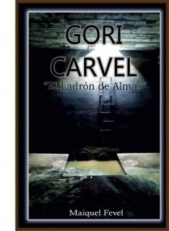 GORI CARVEL. El ladrón de almas