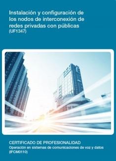 UF1347 - Instalación y configuración de los nodos de interconexión de redes privadas con públicas