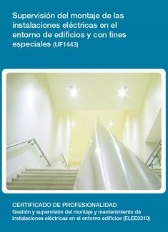UF1443 - Supervisión del montaje de las instalaciones eléctricas en el entorno de edificios y con fines especiales