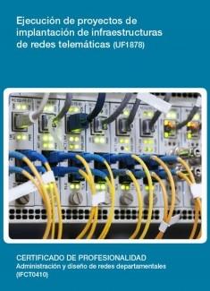 UF1878 - Ejecución de proyectos de implantación de infraestructuras de redes telemáticas