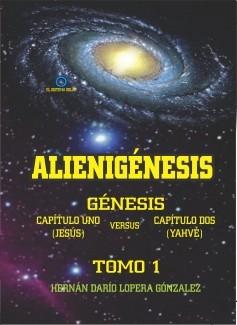 Alienigénesis: Génesis, capítulo 1 (Jesús) versus capítulo 2 (Yahvé)