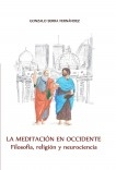 La meditación en Occidente. Filosofia, religion y neurociencia