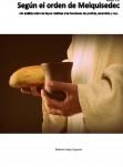 Según el orden de Melquisedec -Un análisis sobre las leyes relativas a las funciones  de profeta, sacerdote y rey-
