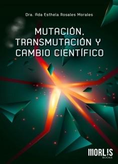 MUTACIÓN, TRANSMUTACIÓN Y CAMBIO CIENTÍFICO