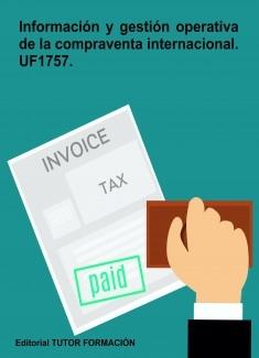 Información y gestión operativa de la compraventa internacional. UF1757.