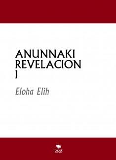 Anunnaki Revelación I