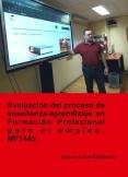 Evaluación del proceso de enseñanza-aprendizaje en formación profesional para el empleo. MF1445 (Ed. 2019).