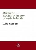 Resiliencia: Levantarse mil veces y seguir luchando