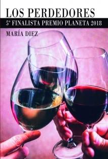 LOS PERDEDORES (5º FINALISTA PREMIO PLANETA 2018)