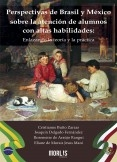 Perspectivas de Brasil y México sobre la atención de alumnos con altas habilidades: Enlazando la teoría y la práctica