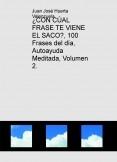 ¿CON CÚAL FRASE TE VIENE EL SACO?, 100 Frases del día, Autoayuda  Meditada, Volumen 2.
