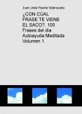 ¿CON CÚAL FRASE TE VIENE EL SACO?, 100 Frases del día Autoayuda Meditada Volumen 1.