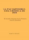 La paz imposible: Una crónica de 1919