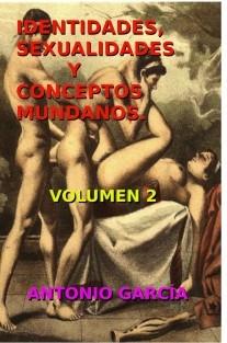 IDENTIDADES, SEXUALIDADES Y CONCEPTOS MUNDANOS. Volumen 2