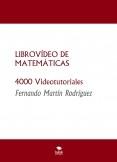 LIBROVÍDEO DE MATEMÁTICAS TEORÍA: 800 Videotutoriales EJERCICIOS: 3200 Videotutoriales