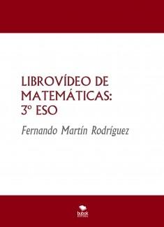 LIBROVÍDEO DE MATEMÁTICAS: 3º ESO
