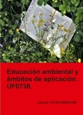 Educación ambiental y ámbitos de aplicación. UF0738.