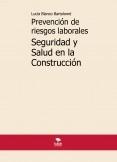 Prevención de riesgos laborales. Seguridad y Salud en la Construcción. 3ª edición.