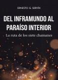 DEL INFRAMUNDO AL PARAÍSO INTERIOR: La ruta de los siete chamanes