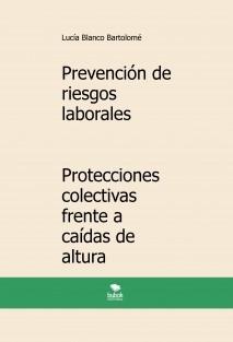 Prevención de riesgos laborales. Protecciones colectivas frente a caídas de altura. 3ª edición