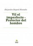 Vil el imperfecto - Protector del hombre