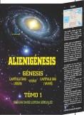 Alienigénesis: Génesis, capítulo 1 (Jesús) versus capítulo 2 (Yahvé)  Tomo 1