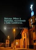 Sisicaya. Mitos y leyendas, recordando a Julia Lumbreras.