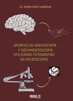 APUNTES DE GRAFOSCOPÍA Y DOCUMENTOSCOPÍA UTILIZANDO FOTOGRAFÍAS EN MICROSCOPIO