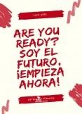 Are You Ready? Soy El Futuro, Empieza Ahora