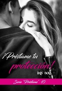 Préstame tu protección: Serie Préstame 10