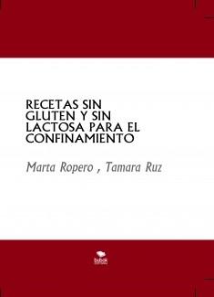 RECETAS SIN GLUTEN Y SIN LACTOSA PARA EL CONFINAMIENTO