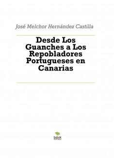 Desde Los Guanches a Los Repobladores Portugueses en Canarias
