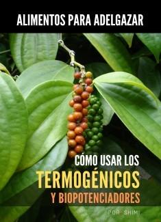 Alimentos Para Adelgazar: Cómo Usar Termogénicos y Biopotenciadores