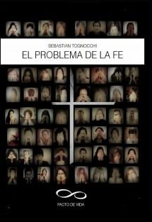 El Problema de la Fe: Pacto de Vida