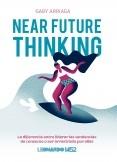 Near future thinking. La diferencia entre liderar las tendencias de consumo o ser arrastrado por ellas