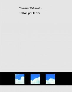 Trillion per Silver