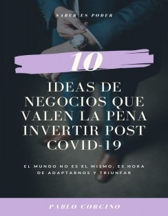10 IDEAS DE NEGOCIO QUE VALEN LA PENA INVERTIR POST COVID19