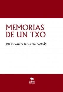 MEMORIAS DE UN TXO