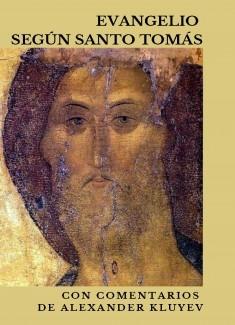 Evangelio según Santo Tomás con comentarios de Alexander Kluyev