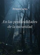 Libro En las profundidades de la oscuridad (Primer acto), autor Aldrin Larez