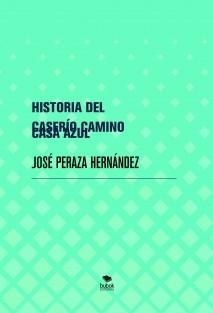 HISTORIA DEL CASERÍO CAMINO CASA AZUL PUERTO DE LA CRUZ 1820 – 2020