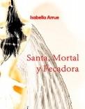 SANTA,MORTAL Y PECADORA
