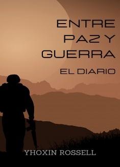 Entre Paz y Guerra: El Diario